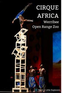 Cirque Africa - Werribee Open Range Zoo
