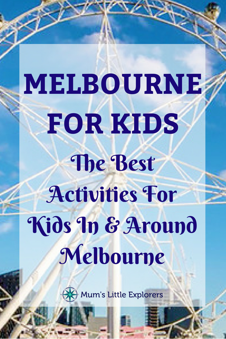 Melbourne for Kids - Kids Activities Melbourne and Around