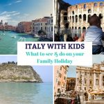 Italy with Kids: What to see and do on your Italian Family Holiday
