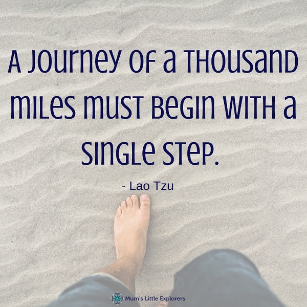 Travel quote: A journey of a thousand miles must begin with a single step. - Lao Tzu