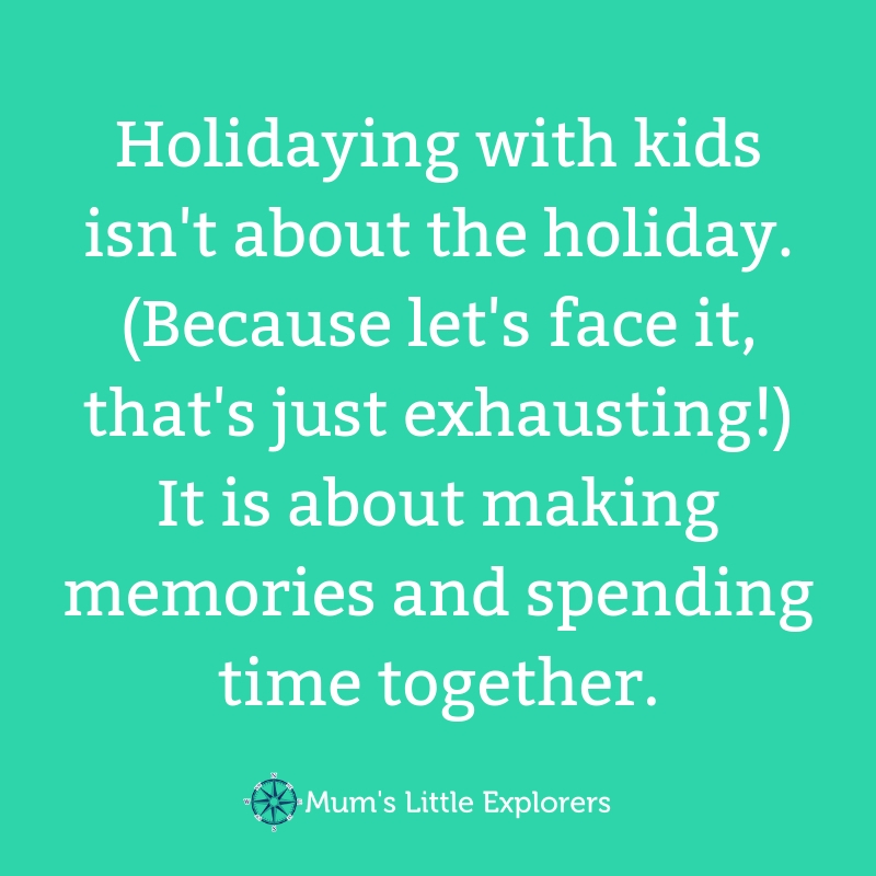 Holidays with Kids quote - Family Travel