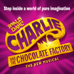 Charlie And The Chocolate Factory The Musical – Feel the Magic!