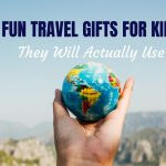 10 Best Travel Gifts for Kids that they will actually use