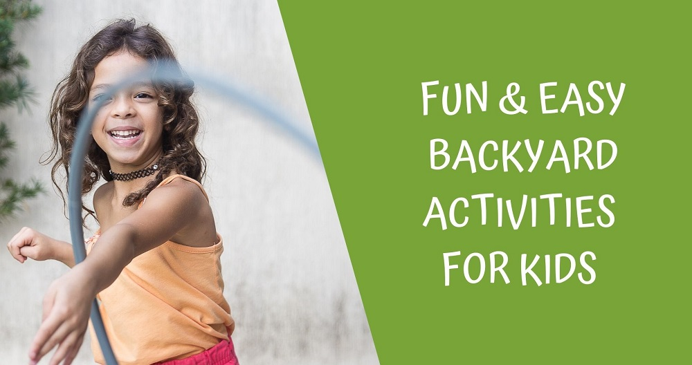 10 Fun Backyard Activities For Kids Even If You Have A Small Yard