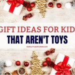 15 Best Non-Toy Gift Ideas For Kids 2020