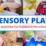 10 Fun Sensory Activities for Toddlers, Pre-schoolers, Young Kids