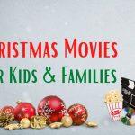 20 Christmas Movies for Kids and Families This Holiday Season