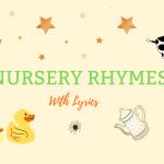 40 Popular Nursery Rhymes For Kids With Lyrics